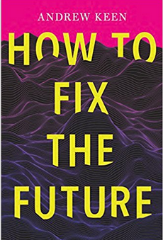 Andrew Keen_Hot to fix the future